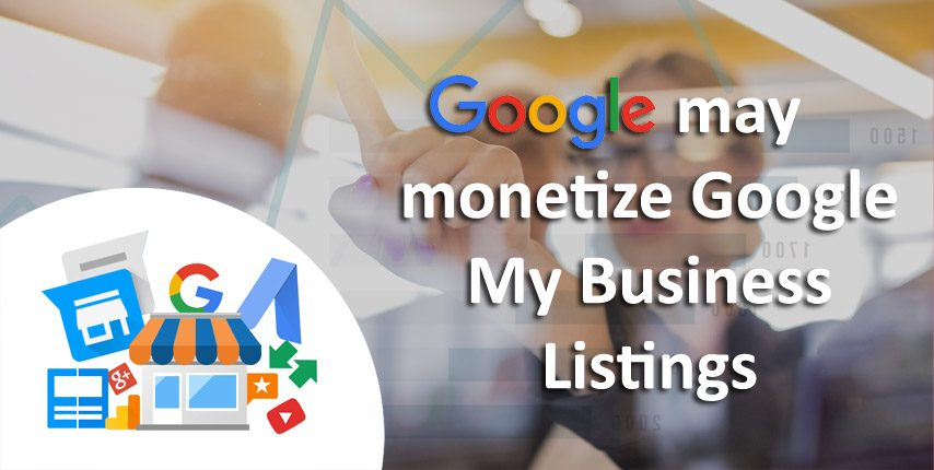 Google may monetize Google My Business Listings
